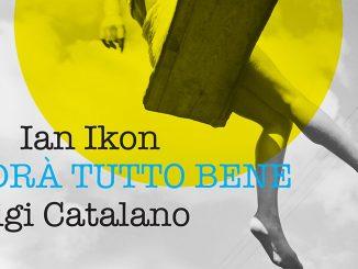 Ian Ikon - Andrà Τutto Βene